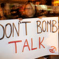 """Don't bomb talk"", Demonstration in Israel 2011, © Danny Bogomolni"