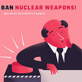 Ban Nuclear Weapons ... because accidents happen, Grafik: icanw.org